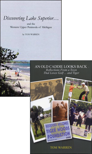 Discovering Lake Superior & An Old Caddie Looks Back - By Tom Warren